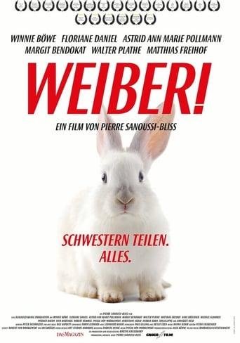 Poster of Weiber! Schwestern teilen. Alles.