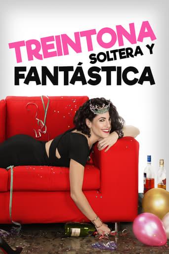 Poster of Treintona, Soltera y Fantástica