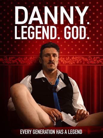 Poster of Danny. Legend. God.