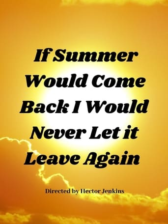 Poster of If Summer Came Back I Would Never Let It Leave Again