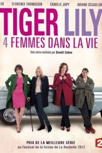 Poster of Tiger Lily, 4 femmes dans la vie