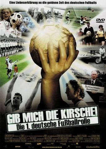 Gib mich die Kirsche! – Die 1. deutsche Fußballrolle