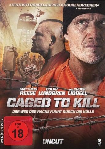 Filmplakat von Caged To Kill - Der Weg der Rache führt durch die Hölle