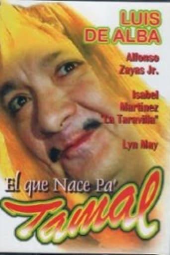 Poster of Al que nace pa tamal, del cielo le caen las desas