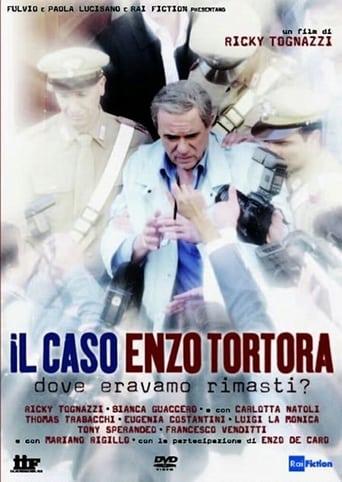 Poster of Il caso Enzo Tortora - Dove eravamo rimasti?