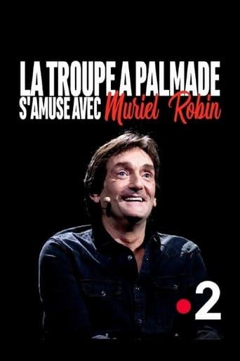 Poster of La troupe à Palmade s'amuse avec Muriel Robin