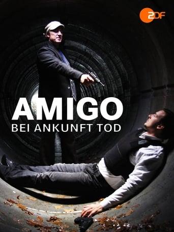 Amigo – Bei Ankunft Tod