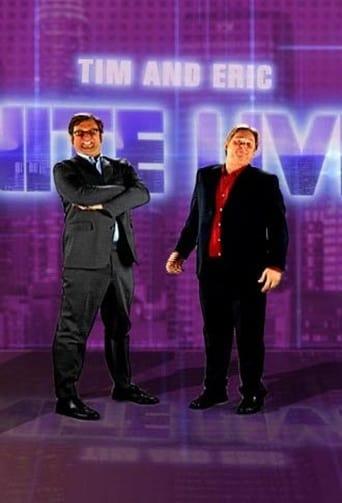 Tim and Eric Nite Live!
