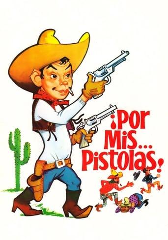 Poster of Por mis pistolas