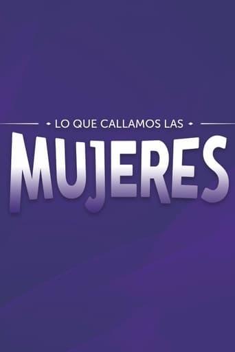 Poster of Lo que callamos las mujeres
