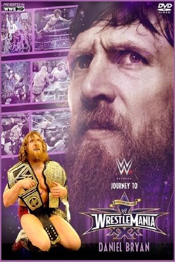 Poster of Daniel Bryan: Journey to WrestleMania 30