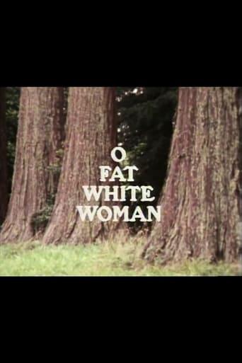 O Fat White Woman