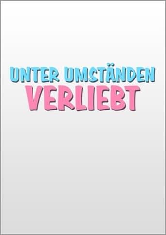 Poster of Unter Umständen verliebt