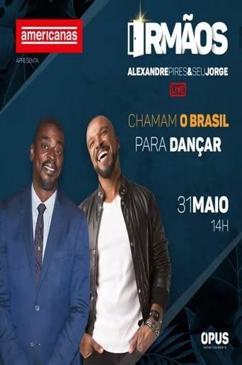 Poster of Irmãos - Seu Jorge & Alexandre Pires