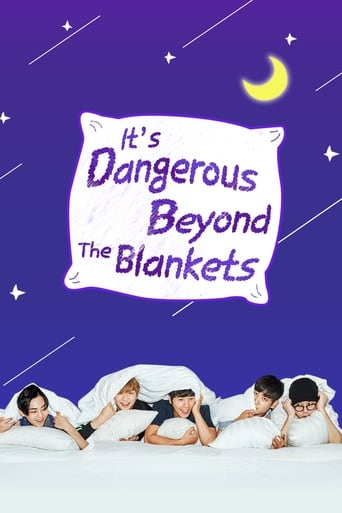 It's Dangerous Beyond The Blankets