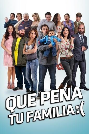 Poster of Qué pena tu familia