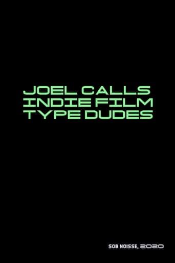 Poster of Joel Calls Indie Film Type Dudes
