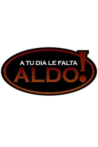 Poster of A tu día le falta Aldo!