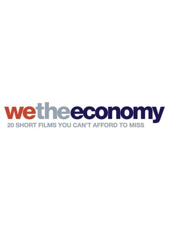 Poster of We the Economy: 20 Short Films You Can't Afford to Miss