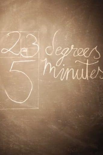 23 Degrees, 5 Minutes