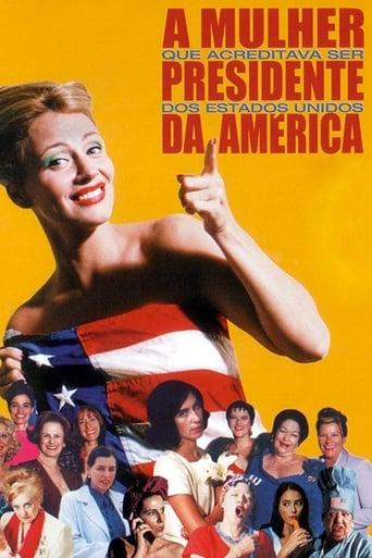 Poster of A Mulher que Acreditava Ser Presidente dos EUA