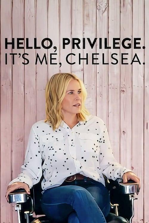 watch Hello, Privilege. It's Me, Chelsea full movie online stream free HD