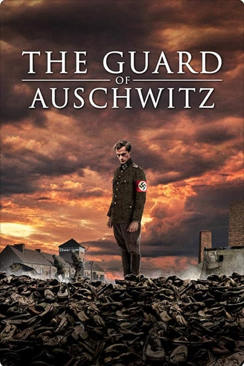 watch The Guard of Auschwitz full movie online stream free HD