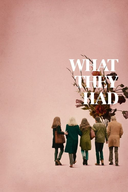 watch What They Had full movie online stream free HD