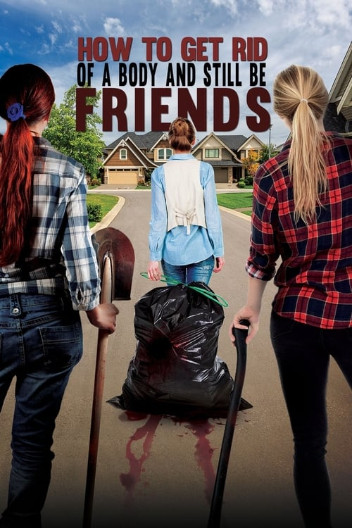 watch How To Get Rid Of A Body (and still be friends) full movie online stream free HD