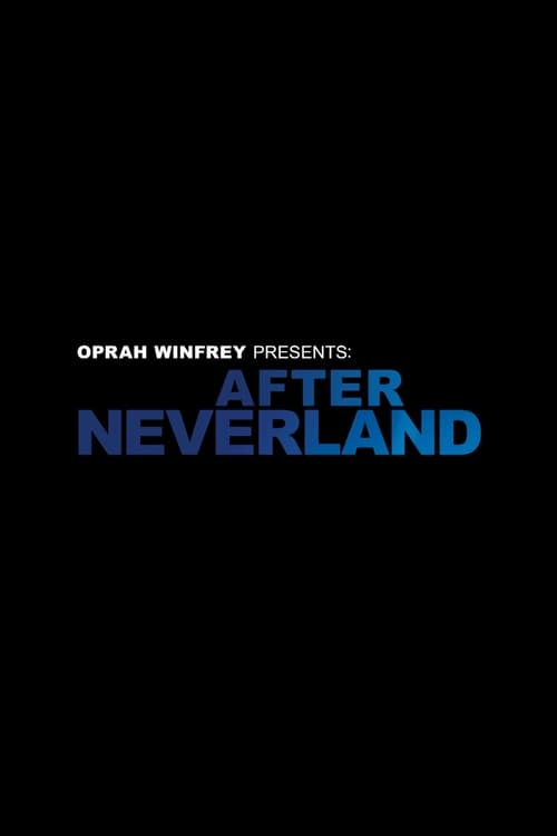 watch Oprah Winfrey Presents: After Neverland full movie online stream free HD