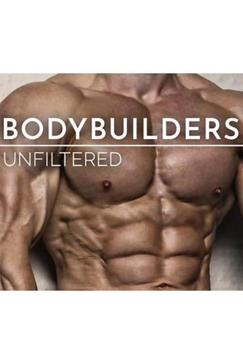 watch Bodybuilders Unfiltered full movie online stream free HD