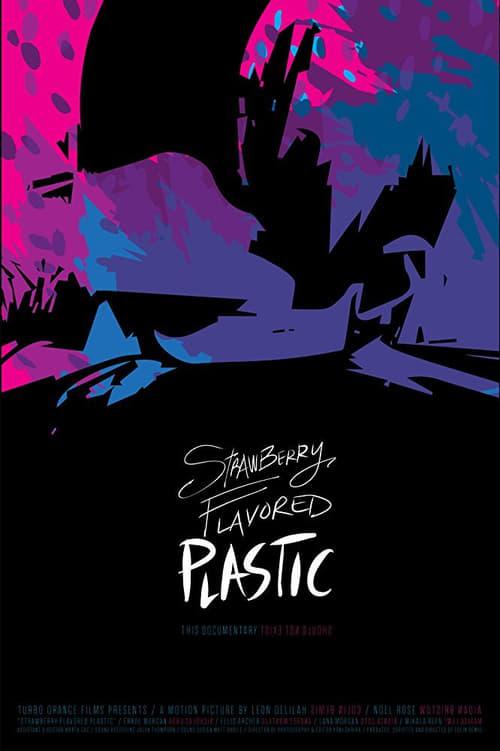 watch Strawberry Flavored Plastic full movie online stream free HD