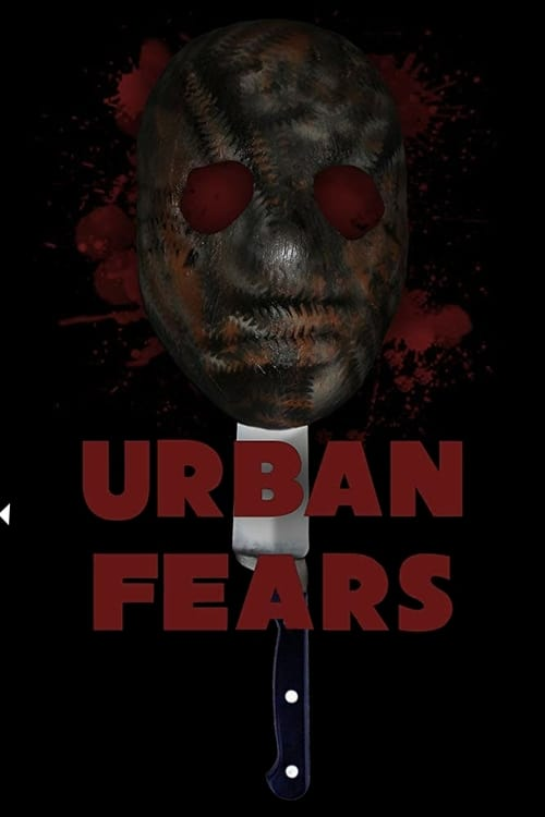 watch Urban Fears full movie online stream free HD