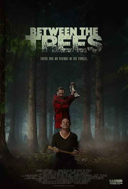 watch Between the Trees full movie online stream free HD