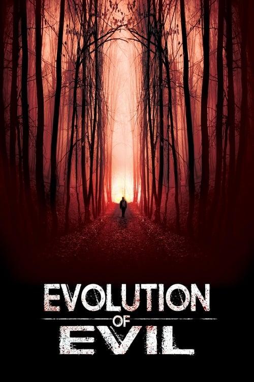 watch Evolution of Evil full movie online stream free HD