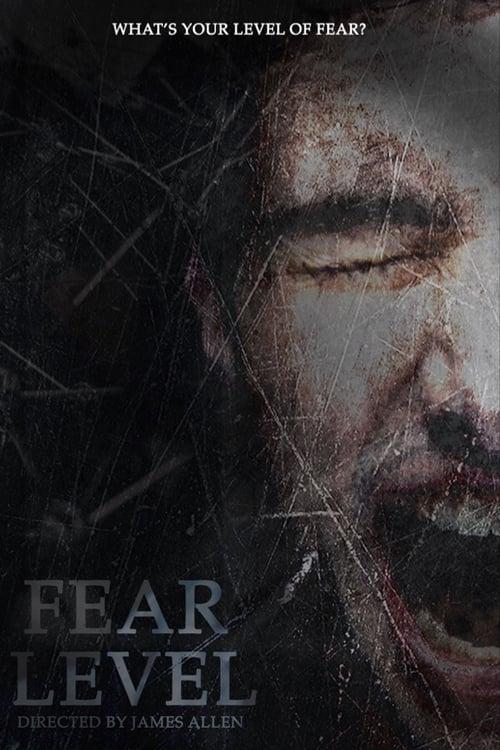 watch Fear Level full movie online stream free HD