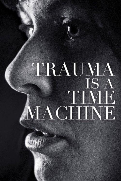 watch Trauma is a Time Machine full movie online stream free HD