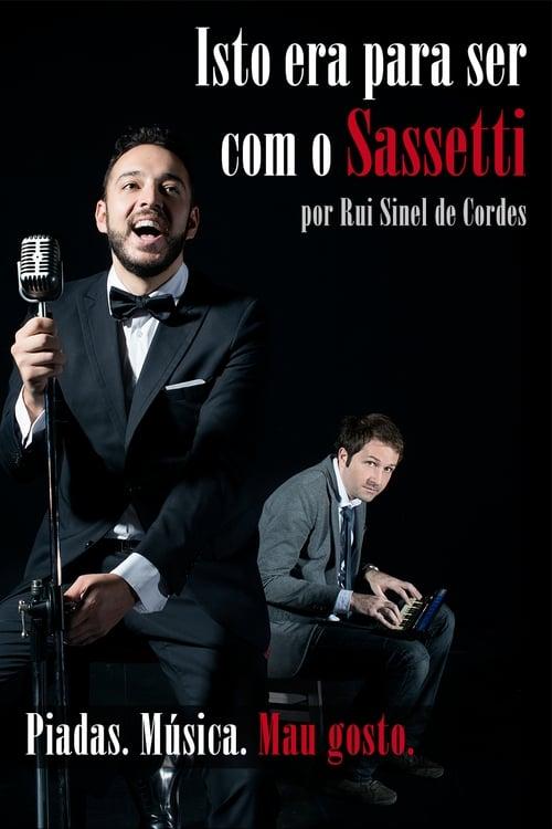 Rui Sinel de Cordes: Isto Era Para Ser Com o Sassetti stream movies online free