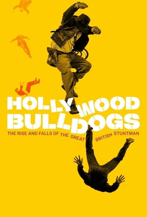 Hollywood Bulldogs: The Rise and Falls of the Great British Stuntman