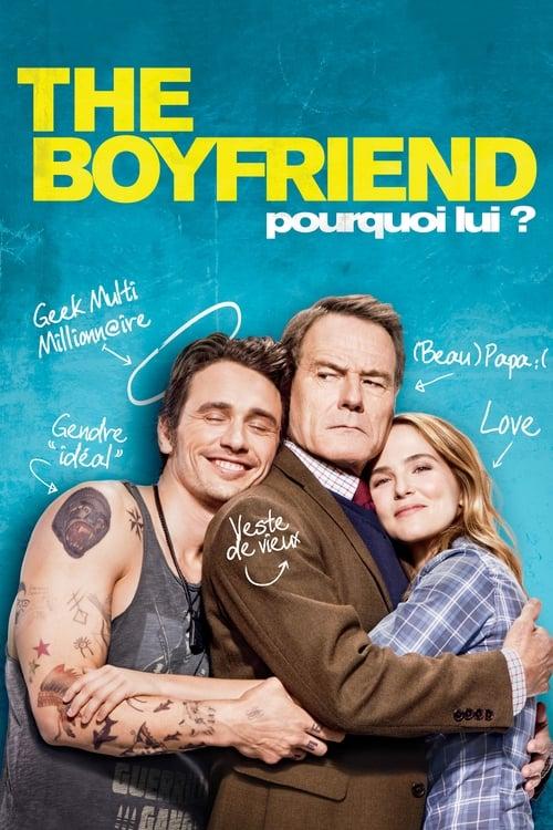 Regarder The Boyfriend - Pourquoi lui ? (2016) dans Français En ligne gratuit