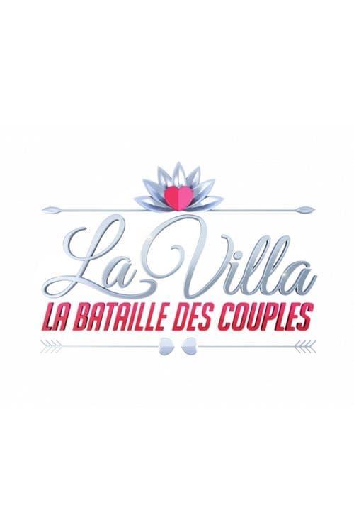 Watch La Villa: La Bataille des Couples Full Movie Download