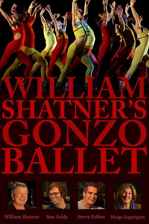 Watch William Shatner's Gonzo Ballet Full Movie Download
