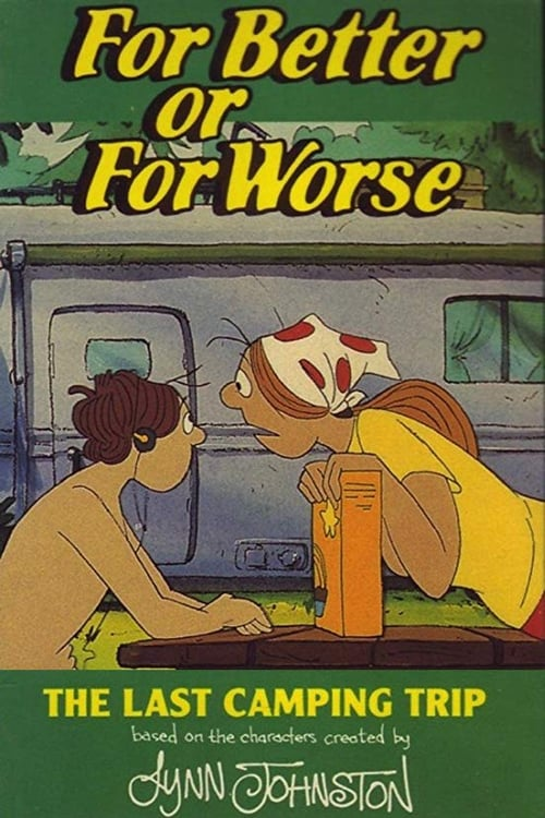 For Better or for Worse: The Last Camping Trip