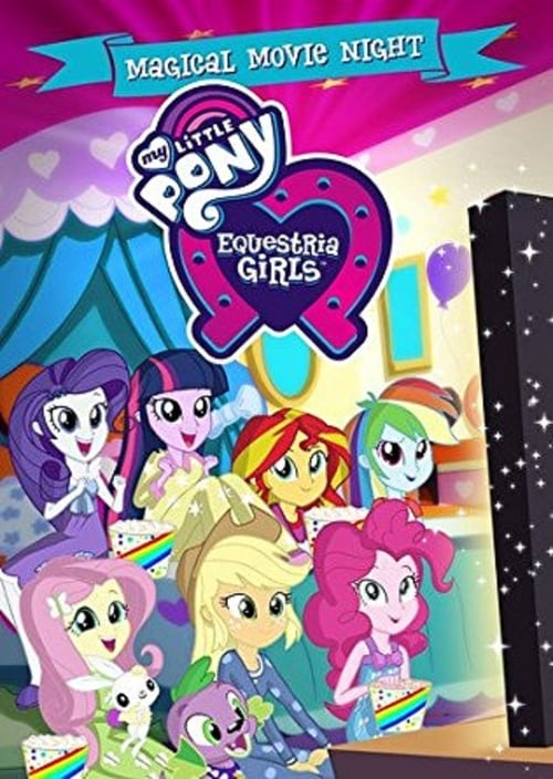 Watch My Little Pony: Equestria Girls - Magical Movie Night Full Movie Download