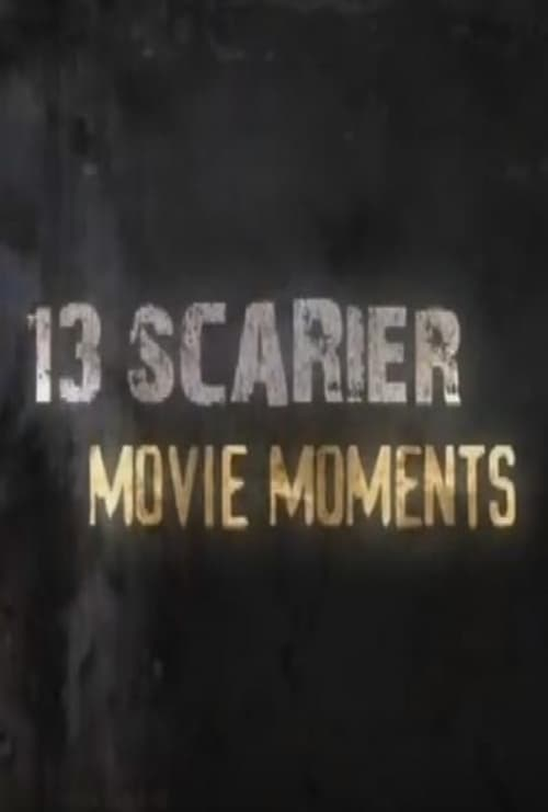 13 Scarier Movie Moments
