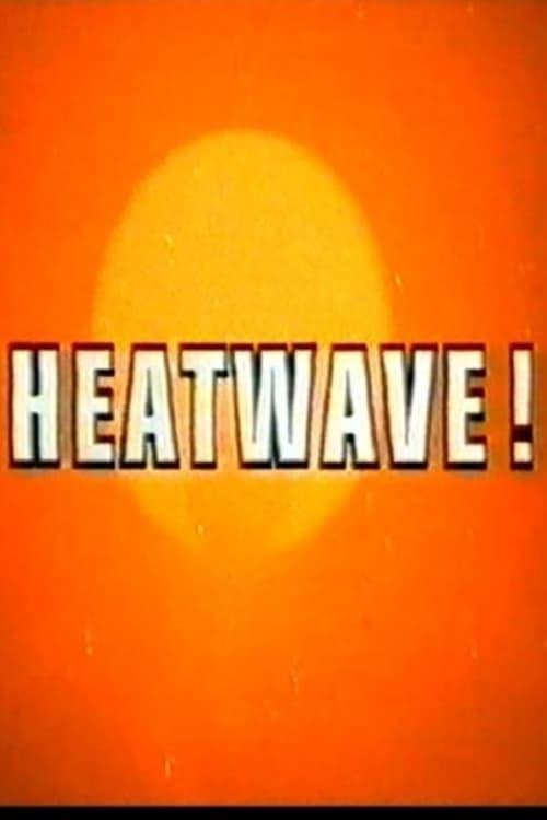 Heatwave!