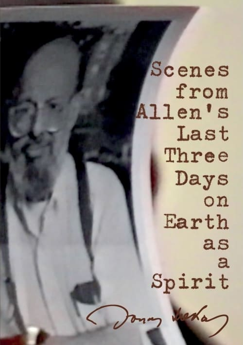Scenes from Allen's Last Three Days on Earth as a Spirit