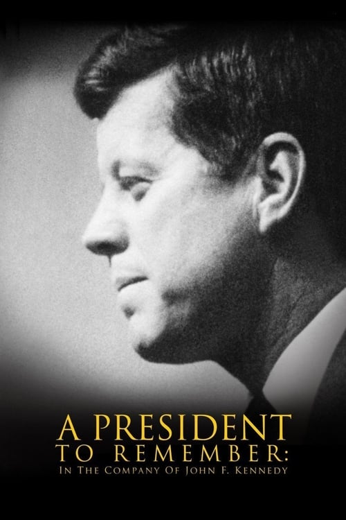 A President to Remember: In the Company of John F. Kennedy