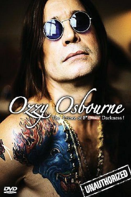 Ozzy Osbourne: The Prince Of F*?$!@# Darkness - (Unauthorized)