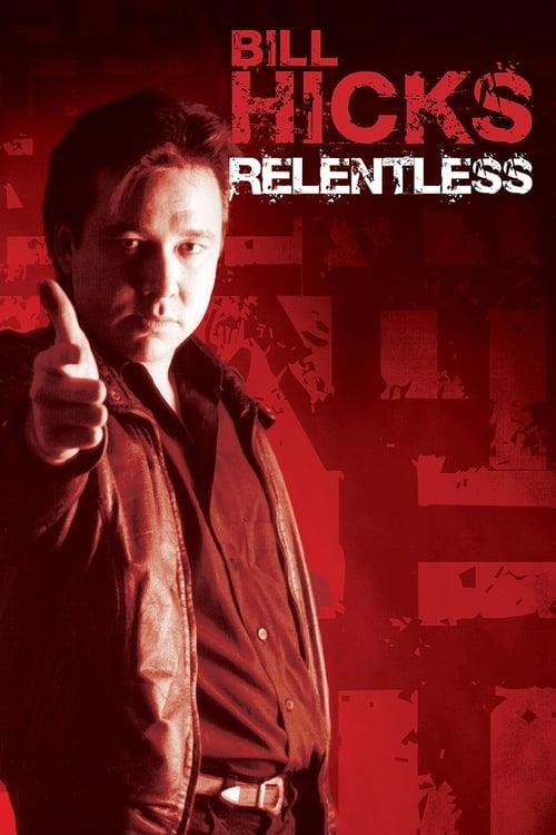 Bill Hicks: Relentless
